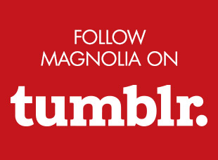 Follow Magnolia on Tumblr